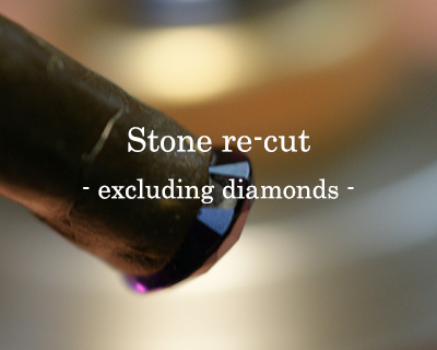 Stone re-cut - excluding diamonds -